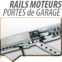 RAILS MOTEURS PORTE DE GARAGE